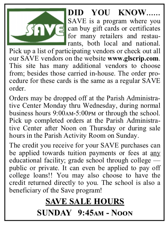 S.A.V.E. S.A.V.E is short for St. Alexander Venture for Education. How does it work to benefit you and St. Alexander School? We are able to buy gift certificates from various merchants and retailers at a discount. We then sell them to you for their full face value, generating a profit that we split 50%/50% with you. We apply your share as a credit towards your tuition bill, or you may have the funds go directly to you. The remaining profit is a source of fundraising revenue for St. Alexander Parish. So, it is possible to generate hundreds of dollars in tuition savings for you and help raise funds for the school at the same time by using the program for all your shopping needs.